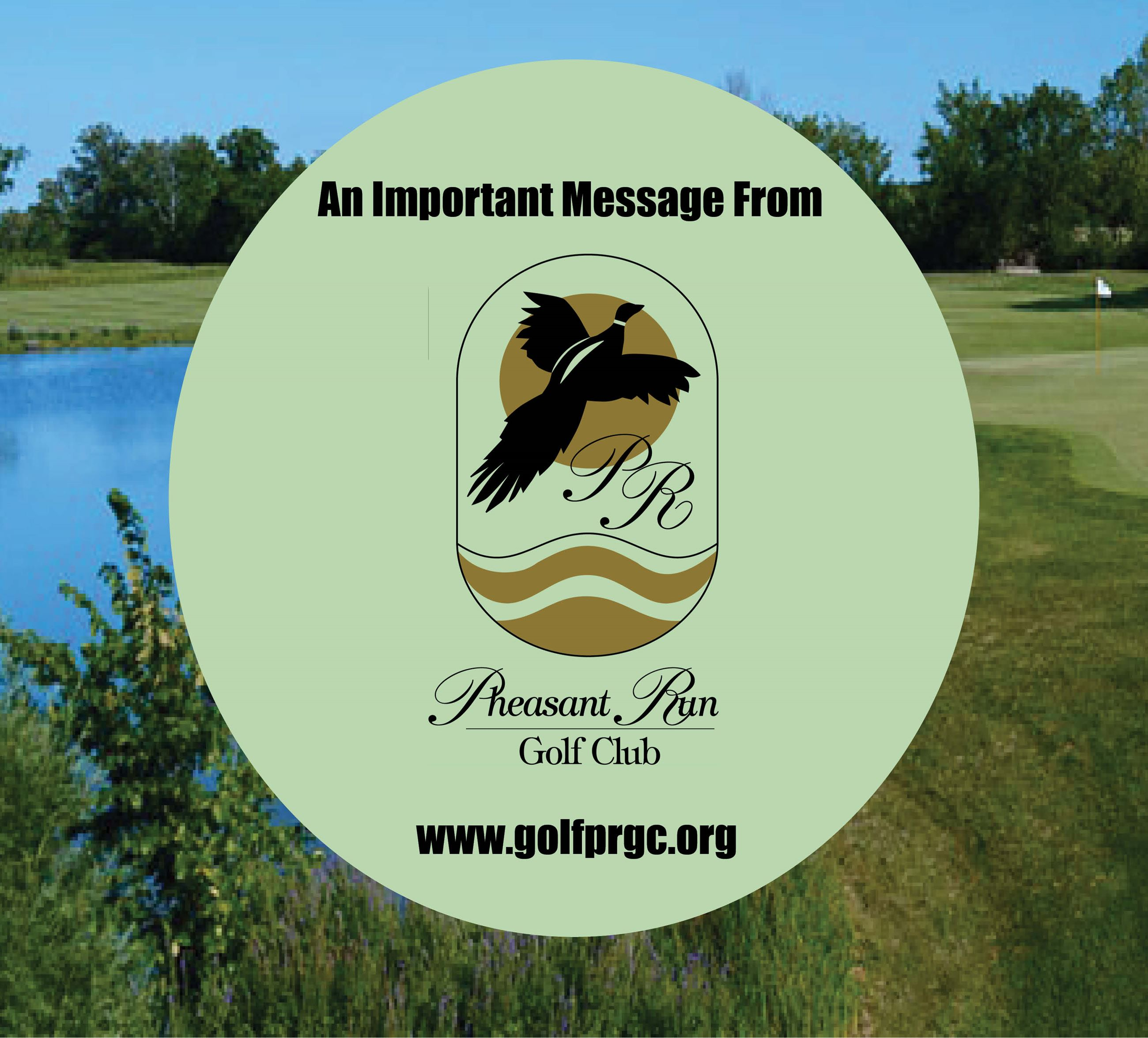 Important Pheasant Run Golf Club Message